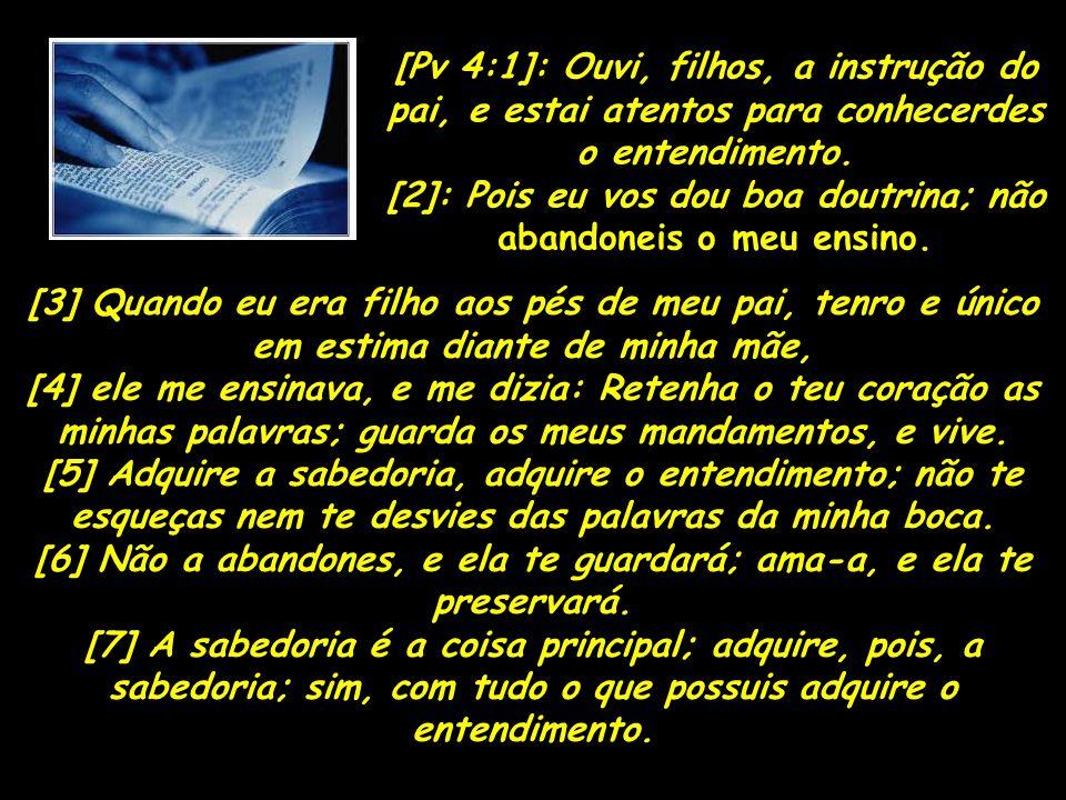 [2]: Pois eu vos dou boa doutrina; não abandoneis o meu ensino.